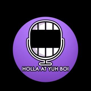 Holla At Yuh Boi