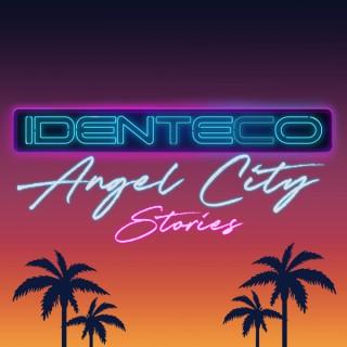 IDENTECO: Angel City Stories