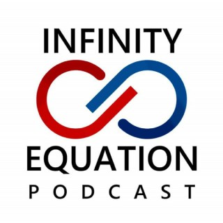 Infinity Equation Podcast