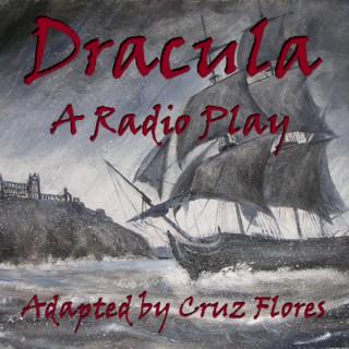 Dracula: A Radio Play