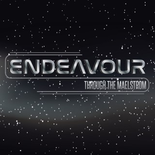 Endeavour: Through the Maelstrom