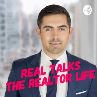 Real Talks - The Realtor Life