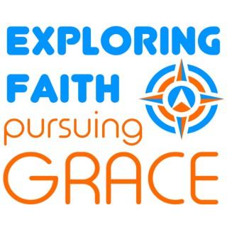 Exploring Faith, Pursuing Grace