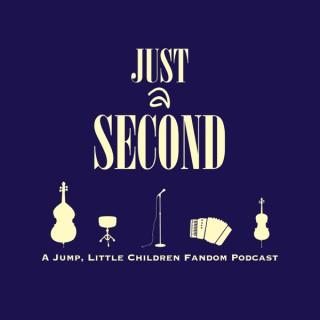 Just a Second: A Jump, Little Children Fandom Podcast