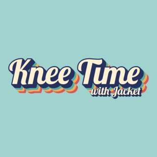 Knee Time
