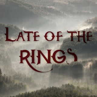 Late of the Rings