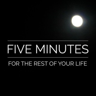 Five Minutes for the Rest of Your Life | The Trinity Mission