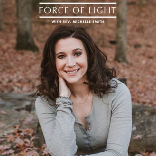 Force of Light Podcast