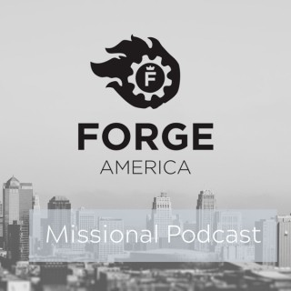 Forge America Missional Podcast