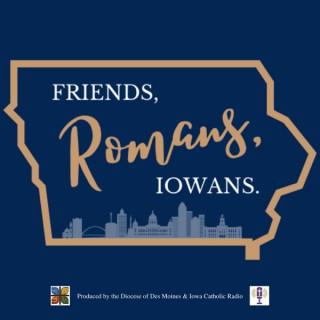 Friends, Romans, Iowans