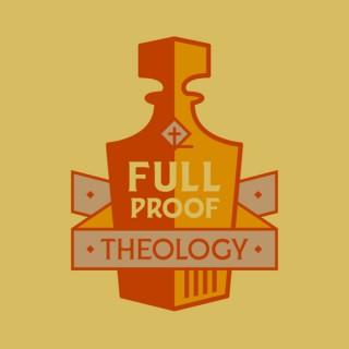 Full Proof Theology