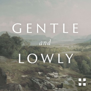 Gentle and Lowly: A 14-Day Devotional