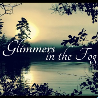 Glimmers in the Fog Podcast