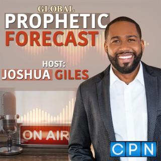 Global Prophetic Forecast with Joshua Giles