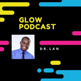 Glow Podcast with Dr. Lan