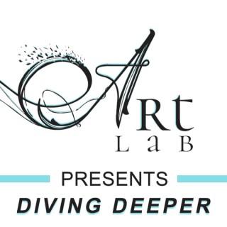 Art Lab Presents... Diving Deeper