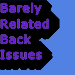 Barely Related Back Issues