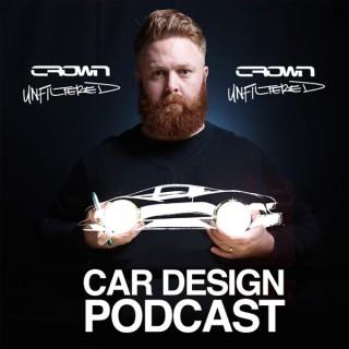 Crown Unfiltered - Car Design Podcast