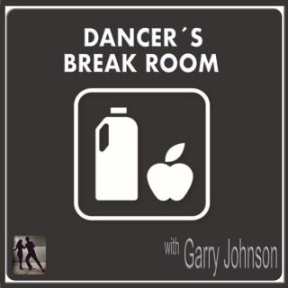 Dancer's Break Room with Garry Johnson