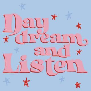 Daydream and Listen