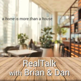 RealTalk with Brian and Dan