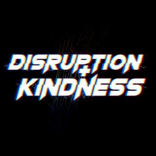 Disruption and Kindness   Brand Podcast
