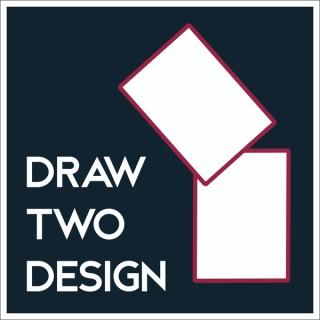Draw Two Design