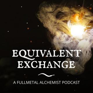 Equivalent Exchange: A Fullmetal Alchemist Podcast