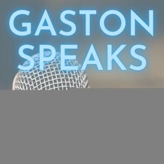 Gaston Speaks