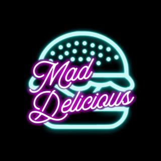 Mad Delicious