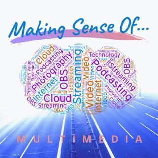 Making Sense Of Multimedia Podcast