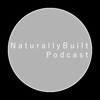 Naturally Built Podcast