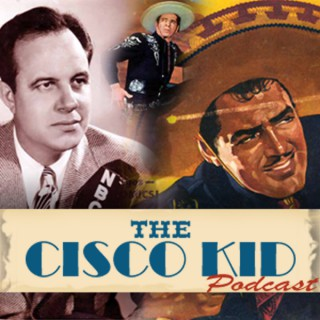 Cisco Kid Podcast