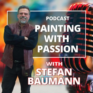 Stefan Baumann Podcast - Inspiration and Insights on Art and Painting