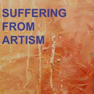 Suffering from Artism