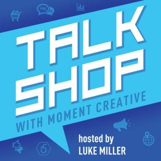 Talk Shop with Luke Miller