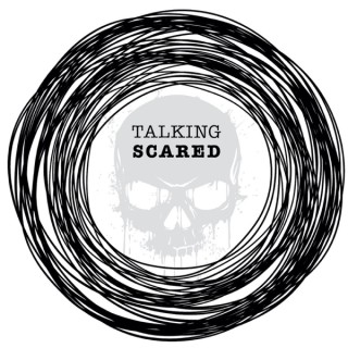 Talking Scared