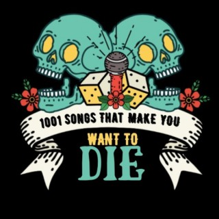 1001 Songs That Make You Want To Die