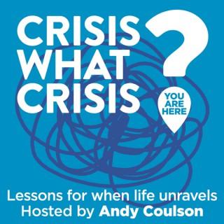 Crisis What Crisis?