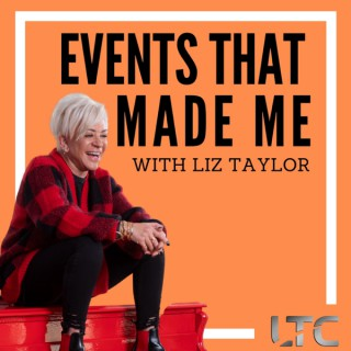 Events That Made Me with Liz Taylor