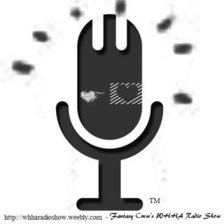 Fantasy Crew's WHHA Radio Show