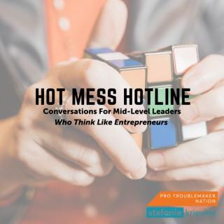 Hot Mess Hotline