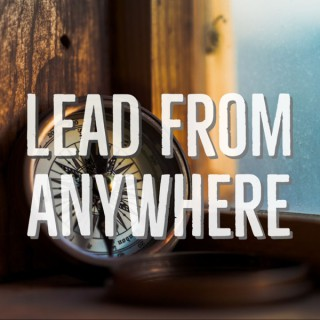 Lead from Anywhere