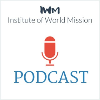 Institute of World Mission Podcast