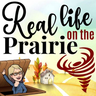 Real Life on the Prairie