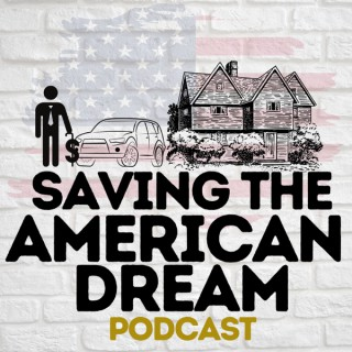 Saving The American Dream Podcast