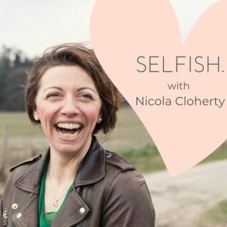 SELFISH with Nicola Cloherty