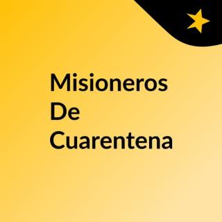 Misioneros De Cuarentena