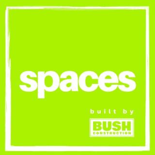 Spaces, Built By Bush Construction
