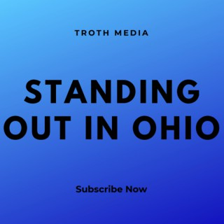 Standing Out in Ohio Podcast
